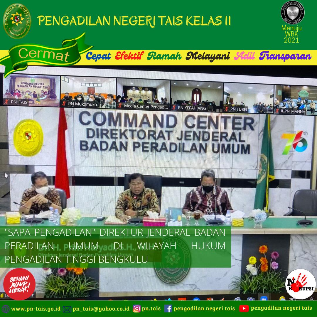 """""""Sapa Pengadilan"""" Direktur Jenderal Badan Peradilan Umum di Wilayah Hukum Pengadilan Tinggi Bengkulu"""