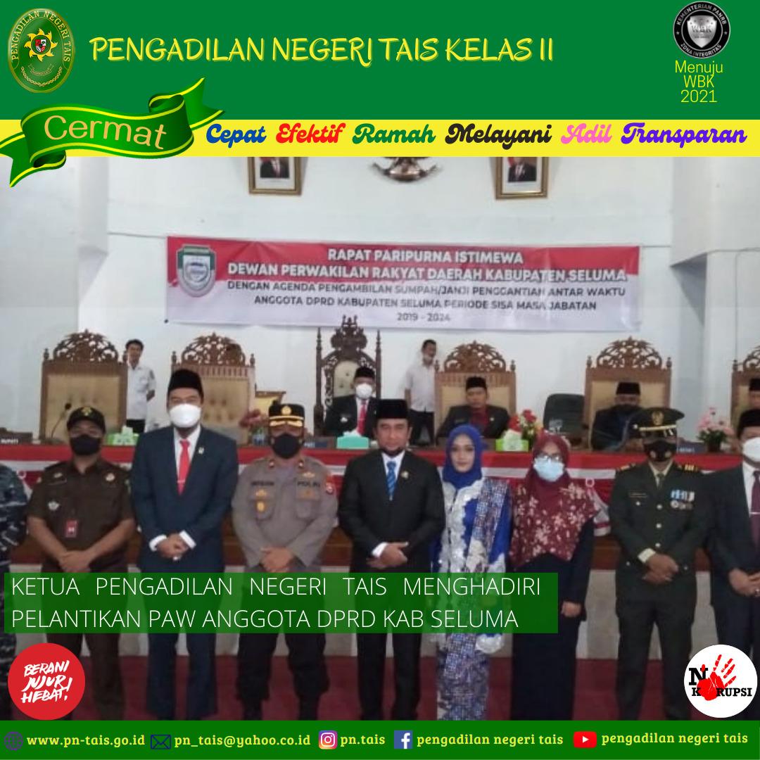 Ketua Pengadilan Negeri Tais Menghadiri Pelantikan PAW Anggota DPRD Kabupaten Seluma